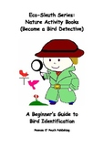 Eco-Sleuth Series: Nature Activity Books (Become a Bird De