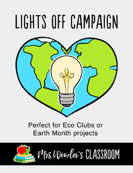 Earth Day - Lights Off School Wide Activity - Eco Team - Earth Day activity