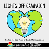 Earth Day - Lights Off School Wide Activity - Eco Team - E