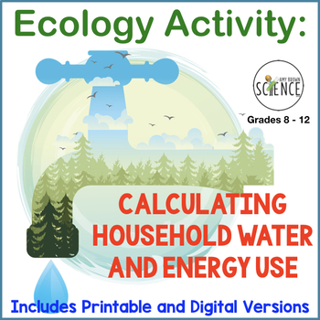 Ecology Activity:  Calculating Household Water and Energy Use