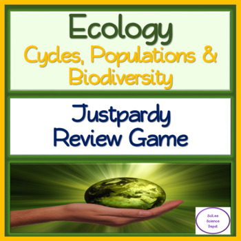 Ecology: Cycles, Populations and Biodiversity Justpardy Review Game