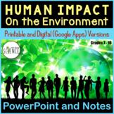 Human Impact on the Environment PowerPoint and Notes   Digital Distance Learning