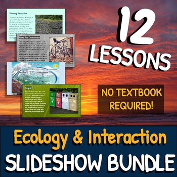 Ecology & Interaction: Life Science SLIDESHOW BUNDLE!