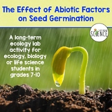 Ecology Lab: The Effect of Abiotic Factors on Seed Germination