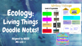 Ecology: Living Things Doodle Notes NGSS