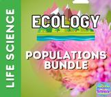 ECOLOGY: Populations BUNDLE!