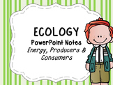 Ecology PowerPoint Notes