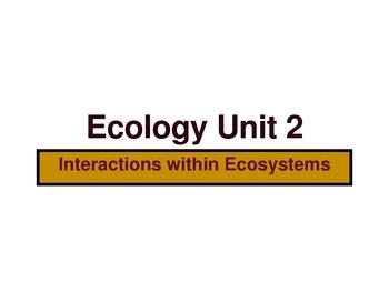 Ecology PowerPoint Presentation Unit 2 (of 3 unit presentations)