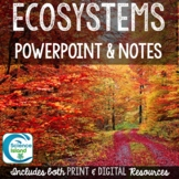 Ecology PowerPoint and Notes: Ecosystems (Biomes)