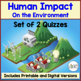 Human Impact on the Environment Quizzes Printable and Digital Distance Learning