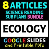 Ecology Reading Articles - 8 Articles Bundle (Sub Plans or Activities)