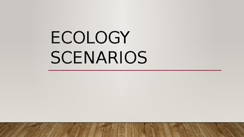 Ecology Scenarios Discussion Activity
