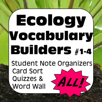 Ecology Terms ALL Student Note Organizer, Quizzes, & Word Wall Posters Bundle