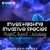 Invasive Species Project - PBL (NGSS MS-LS2-4 MS-LS2-5
