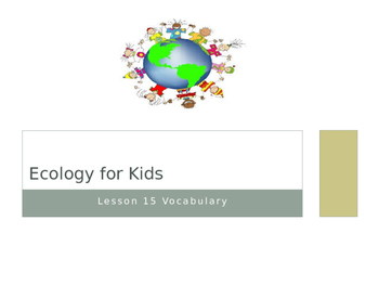 Ecology for Kids Journeys Lesson 15 Vocabulary