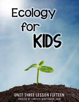 Ecology for Kids {Textbook Companion}