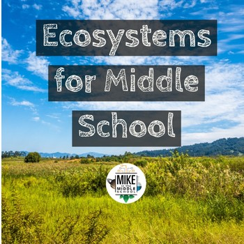 Ecology for Middle School:  Editable Ppt, Video Lesson and Student Guide