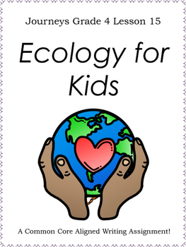 Ecology for Kids--Writing Prompt-Journeys Grade 4--Lesson 15