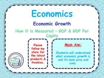 Economic Growth - How it is Measured - GDP & GDP Per Capita