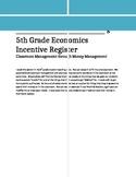 Economic Incentive Classroom Management