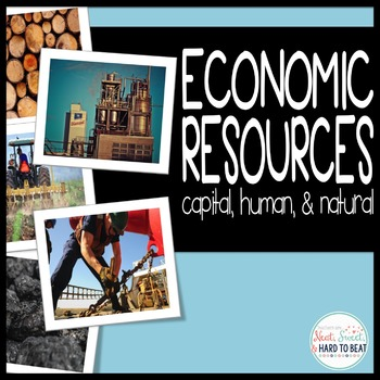 Economic Resources: Capital, Human & Natural Resources