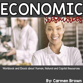 Economic Resources: Human, Natural, and Capital Resources
