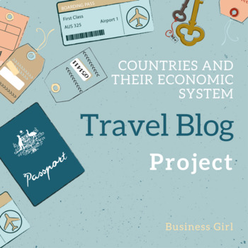 Economic Systems (Free Enterprise vs. Command): Travel Blog Project