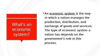 Economic systems, ppt slides for government, capitalism, communism.