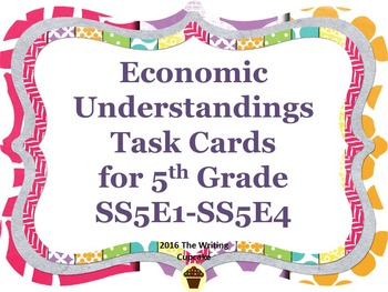 Economic Understandings Task Cards for 5th Grade:  SS5E1,S