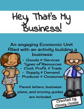 "Economic Unit: ""Hey That's My Business"""