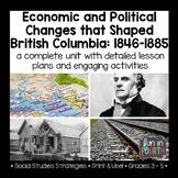 Economic and Political Factors that Shaped British Columbia - Entire Unit Bundle