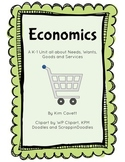 Economics: A K-1 Unit about Needs, Wants, Goods and Services