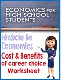 HS Economics Application Worksheet for Cost & Benefit Analysis of Career choice