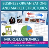 Business Organizations and Market Structures Power Point & Note Packet Economics