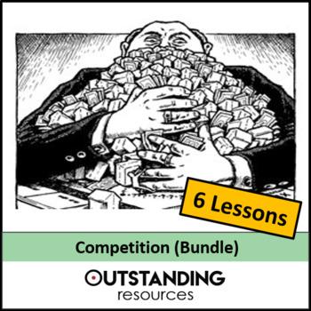 Economics: Competition & Monopoly Bundle (4 Lessons)