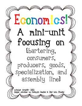 Economics! Consumers, Producers, Goods, Specialization, Assembly Line