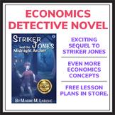New Economics Mystery Novel that Teaches Econ to Kids (Striker Jones Sequel)