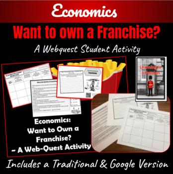 Economics: Do you want to own a franchise? ~A Web-Quest Activity ~