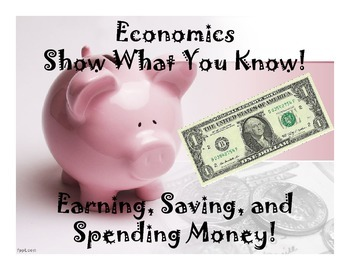 Economics: Earning, Saving, and Spending Money Show What Y