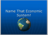 Economics- Economic Systems- Name That Economic System! Game