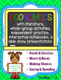 Economics: Goods & Services, Wants & Needs, Making Choices, Saving & Spending