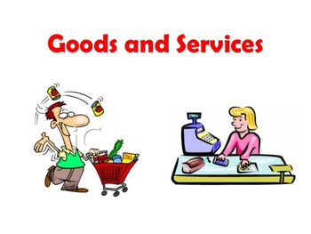 Economics - Goods/Services