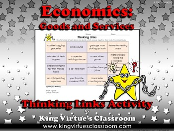 Economics: Goods and Services Thinking Links Activity #1 - King Virtue