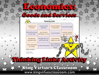Economics: Goods and Services Thinking Links Activity #2 - King Virtue