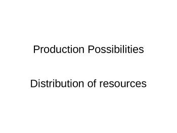 Economics Lesson, Production Possibilities, power point