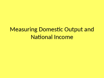 Economics-Measuring Domestic Output (GDP) and National Inc