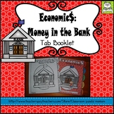 Economics: Money in the Bank Tab Booklet