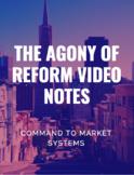 Economics Movie: The Agony of Reform Video Notes