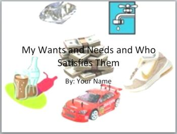 Economics- My Wants and Needs and Who Satisfies Them Power