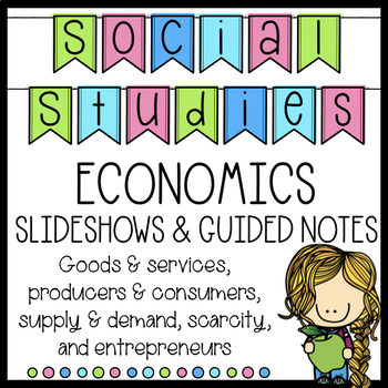 Economics Slideshow with Guided Notes